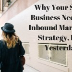 Why Your Small Business Needs an Inbound